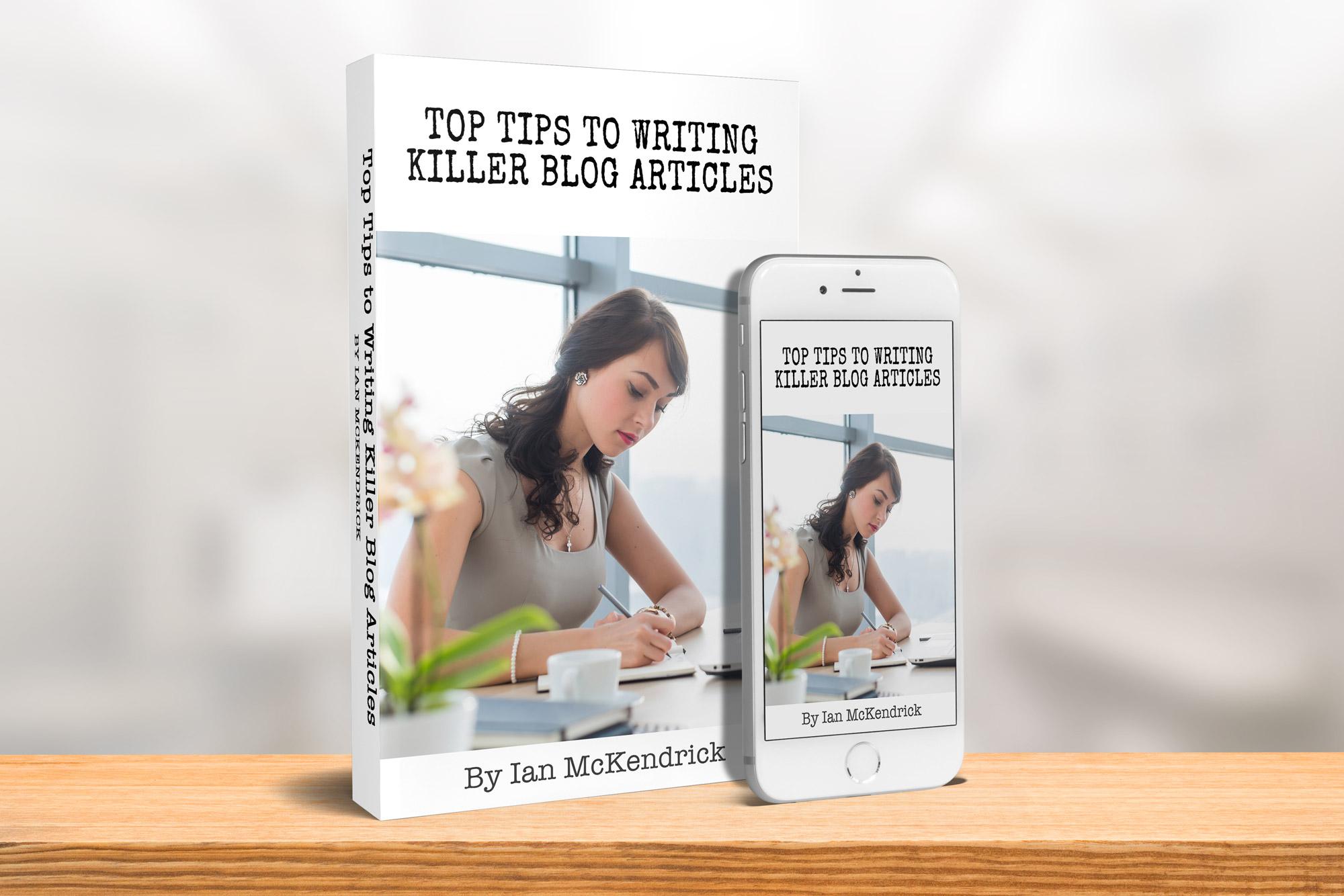 Top Tips To Writing Killer Blog Articles